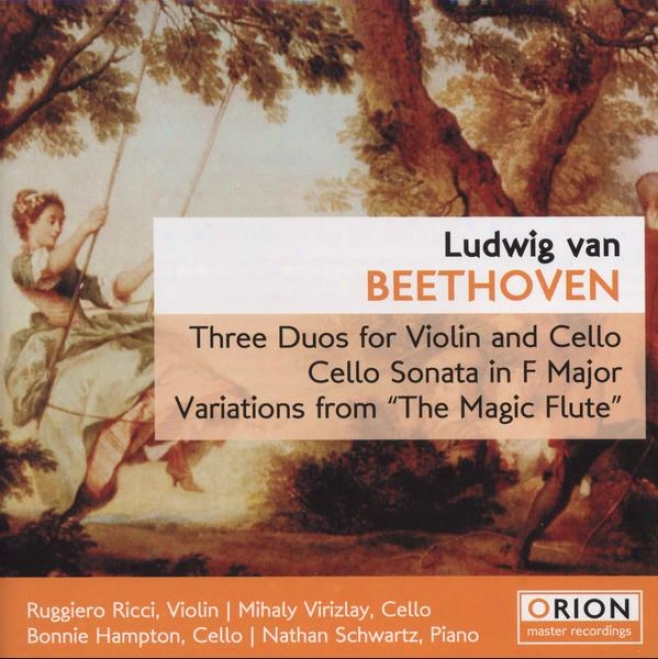 """luwig Van Beethoven - Three Duos For Violin And Cello - Cello Sonata In F Major - Variations From """"the Magic Flute"""
