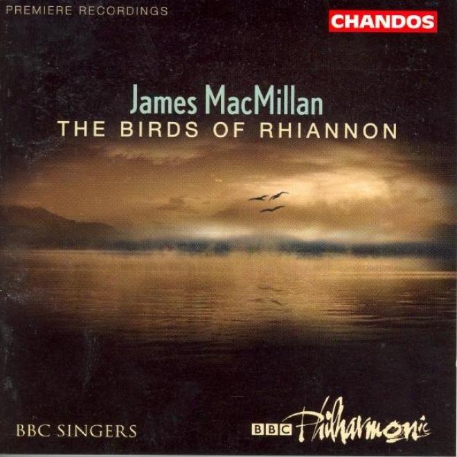 Macmillan: Magnificat / Nunc Dimittis / Exsultet / The Gallant Weaver / The Birds Of Rhiannon
