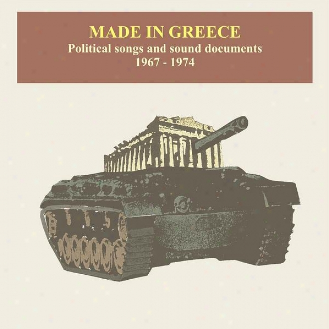 Made In Greece / Political Songs And Sound Documents / Recordings 1967-1974