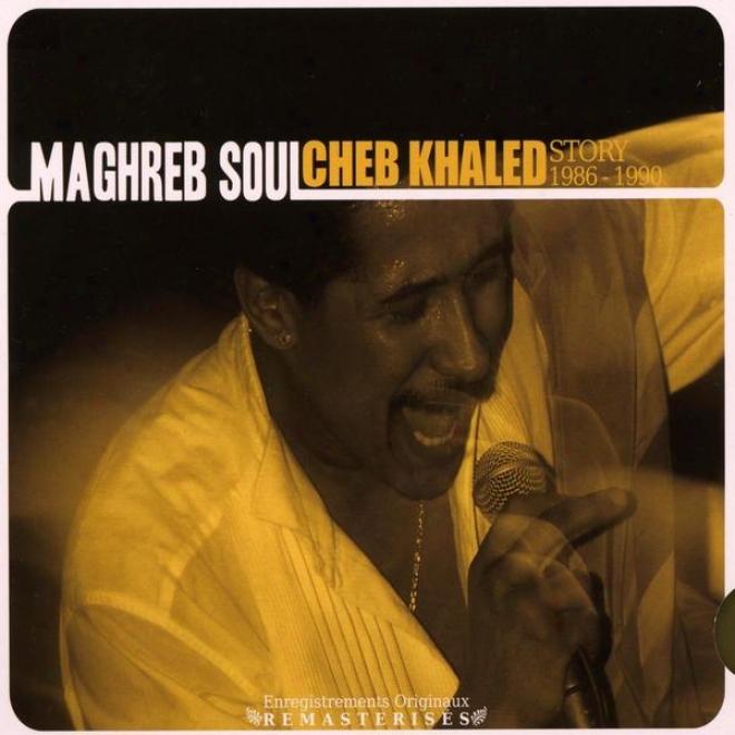 Maghreb Soul, Cheb Khaled Story 1986-1990, Enregistrements Originaux Remasterisã©s