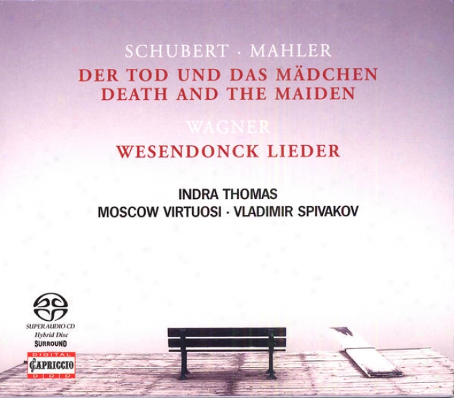 Mahler, G.: Death And The Maiden / Wagner, R.: Wesendonck-lieder (thomas, Moscow Virtuosi, Spivakov)