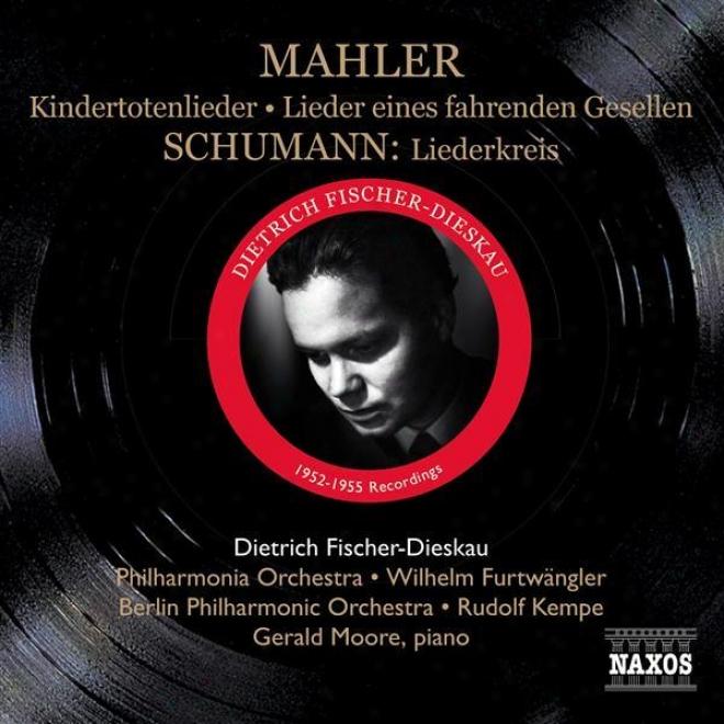Mahler, G.: Lieder Eines Fahrenden Gesellen / Kindertotenlieder / Shcumann, R.: Liederkreis (fischer-dieskau) (1952-1955)