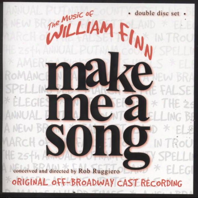 Make Me A Song - The Melody Of William Finn (original Off-broadway Cast Recording)