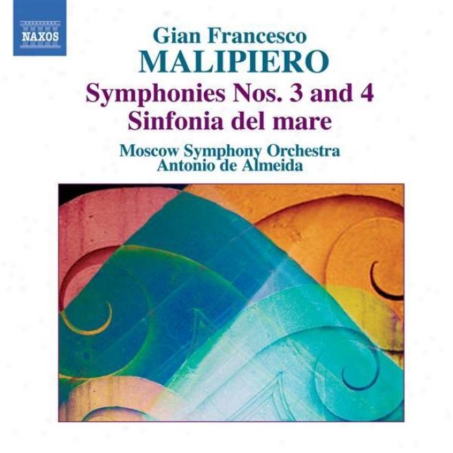 Malipiero, G.f.: Symphonies, Vol. 1 (almeida) - Nos. 3 And 4 / Sinfonia Del Mare