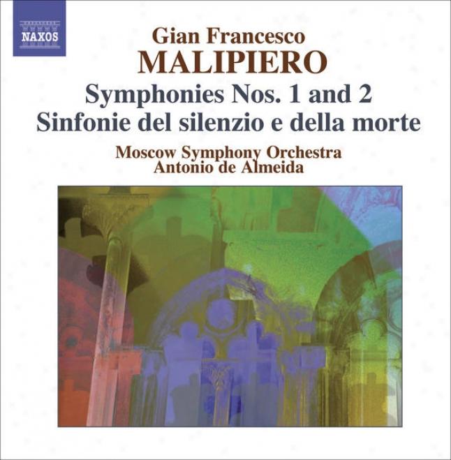 Malipiero, G.f.: Symphonies, Vol. 2 (almeida) - Nos. 1 And 2 / Sinfonie Del Silenzio E De La Moorte