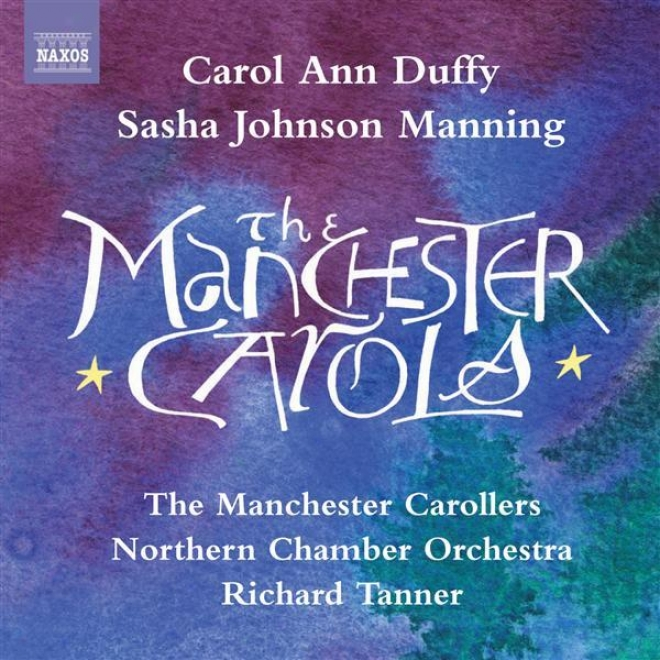 Manning, S.j.: Manchester Carols (the) (the Manchester Carollers, Northern Chamber Orchestra, Tanner)