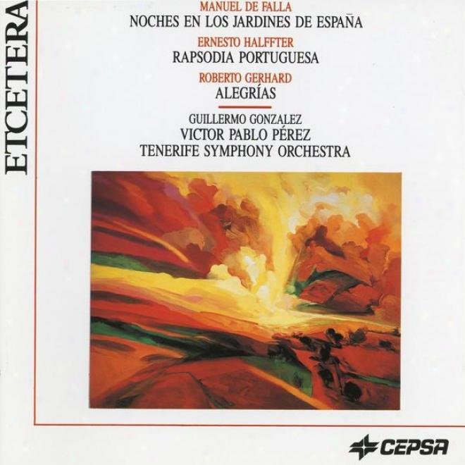 Manuel De Falla, Ernesto Halffter And Roberto Gerhatd By The Tenerife Symphony Orchestra