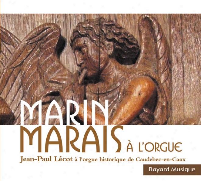 Marais: Suites, Chaconne & Concertos - Orgue Historique De Caudebec-en-cau