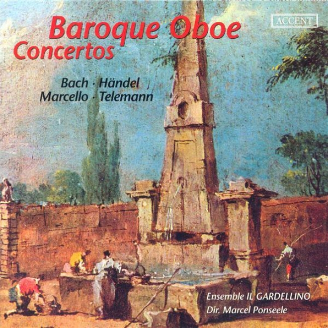 Marcello, A.: Oboe Concerto In D Minor / Telemann, G.p.: Oboe Concerto In F Minor / Handel, G.f.: Oboe Concerto No. 3 (ponseele, I