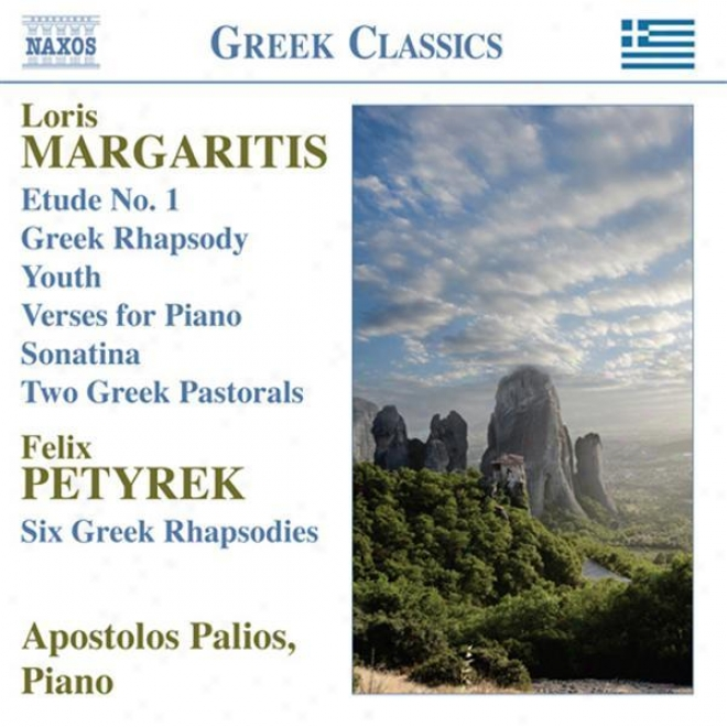 Margaritis, L.: Youth / Triptych / A Few Drops / Verses / 2 Greek Pastorals / Petyrek, F.: 6 Greek Rhwpsodies (palios)