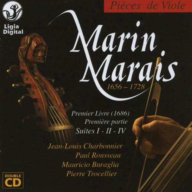 Marin Marais, Viola Melody 1686, 1er Livre, 1Before Partie, Suites I Ii Iv, Piã¸ces De Viole
