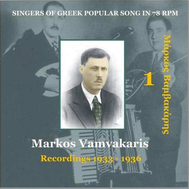 Markos Vamvakaris Vol.  1/ Singers Of Greek Popular Song In 78 Rpm / Recordings 1933-1936