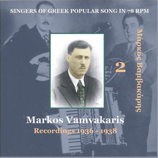 Markos Vamvakaris Vol. 2  / Singers Of Greek Popular Song In 78 Rpm /recordingq 1936-1938