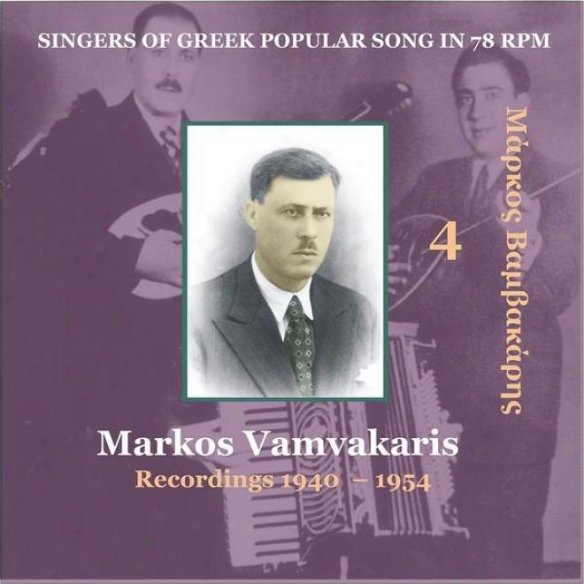 Markos Vamvakaris Vol. 4 / Singers Of Greek Popular Song In 78 Rpm / Recordings 1940 - 1954