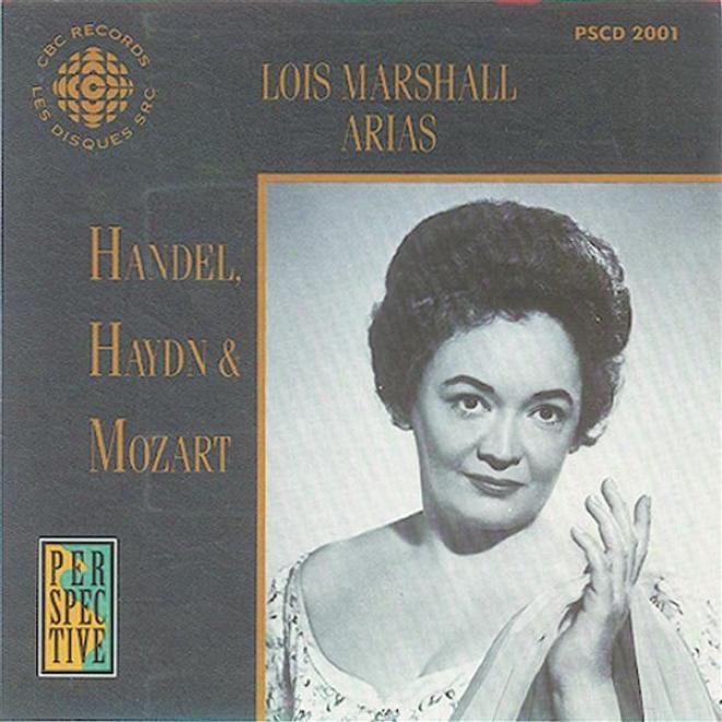 Marshall, Lois: Oratorio And Operatic Arias - Handel, Haydn, Mozart (1956-1959)