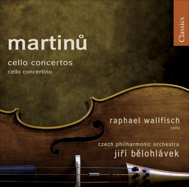 Martinu, B.:: Cello Concertos Nos. 1 And 2 / Cello Concertino In C Minor (wallfisch, Czech Philharmonic, Belohlavek)