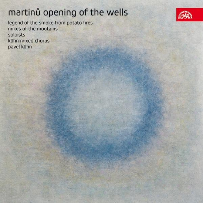 Martinu: Opening Of The Wells, Legend Of The Smoke From Potato Fires, Mikes Of The Mountains