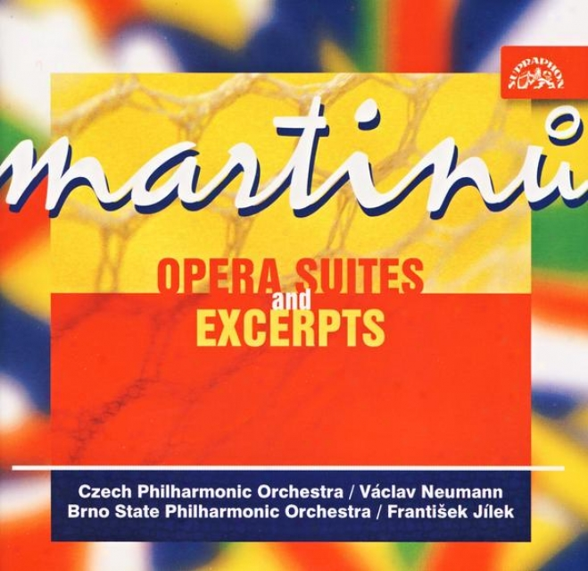 Martinu : Opera Suites And Excerpts /theatre Behind The Gatd, Comedy On The Bridge, The Three Wishes, Mirandolina)