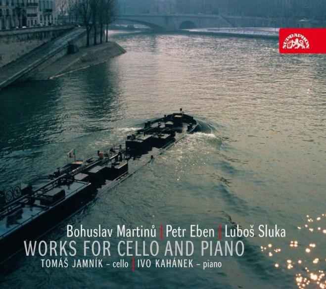 Martinu : Sonata No. 3, Variations / Eben : Suita Balladica / Sluka : Sonata