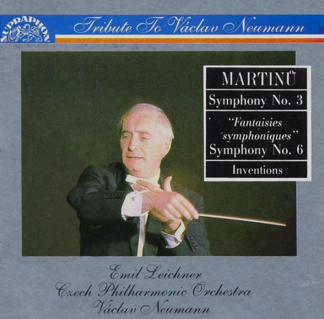 Martinu: Symphony No. 3, Fantaisies Symphoniques (symphony No. 6), Inventions