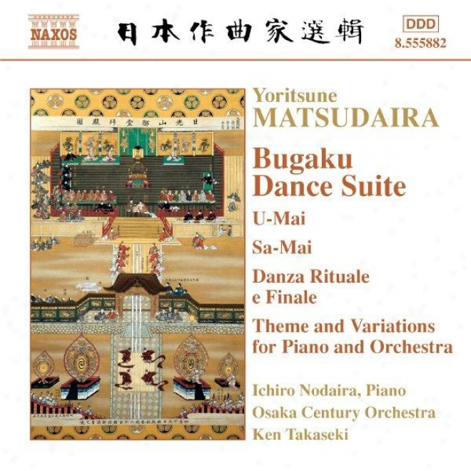 Matsudaira: Bugaku Dance Suite / Theme And Variations For Piano And Orchestra
