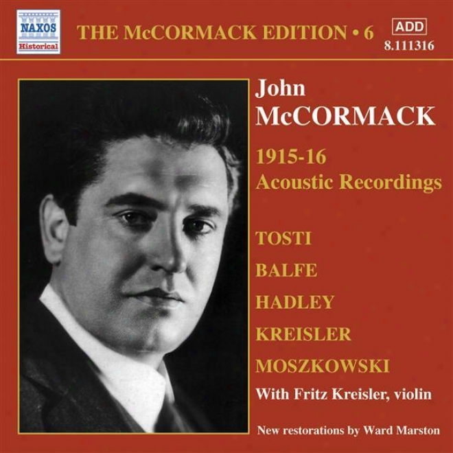 Mccormack, John: Mccormack Eddition, Vol. 6: The Acoustic Recordings (1915-1916)
