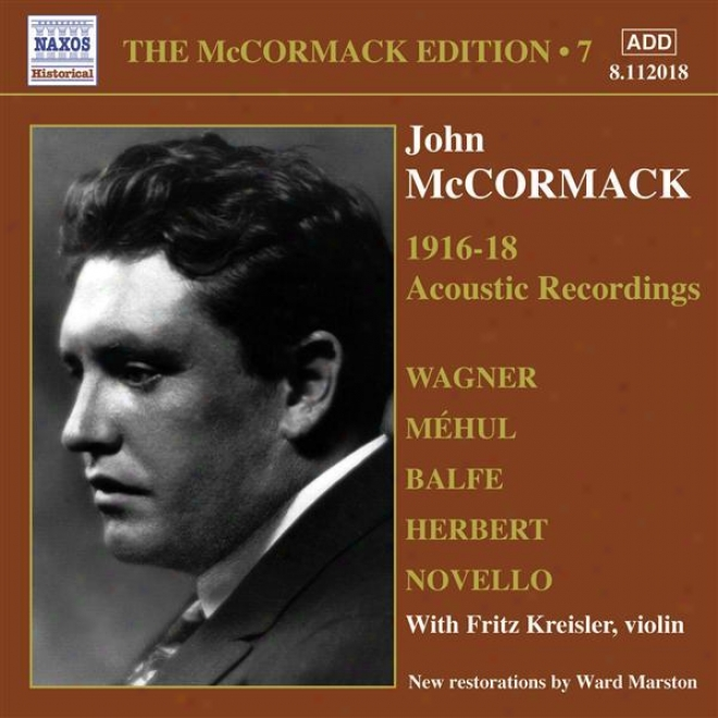 Mccormack, oJhn: Mccormack Edition, Vol. 7: The Acoustic Recordings (1916-1918)