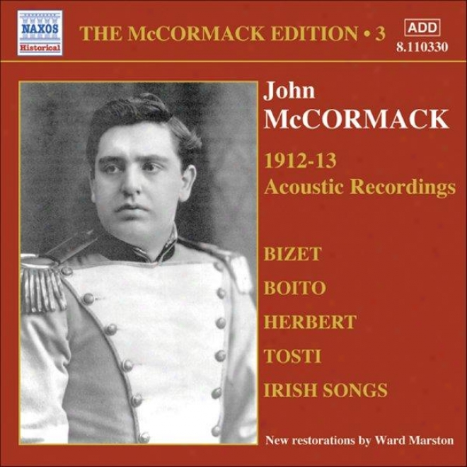 Mccormack, John: Mccormack Edtoin, Vol. 3:the Acoustic Recordings (1912-1913)
