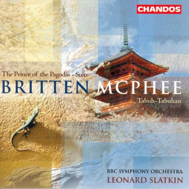 Mcphee: Balinese Ceremonial Music / Tabuh-tabuhan / Britten: Prince Of The Pagodas: Suite