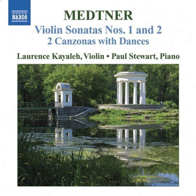 Medtner: Works For Violln And Piano (complete), Vol. 2 - Violin Sonatas Nos. 1 And 2 / 2 Canzonas With Dances