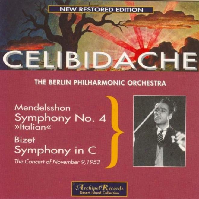 Mendelsshon : Symphony No.4 Op.90 In A Major Italian - Bizet : Symphony In C Major