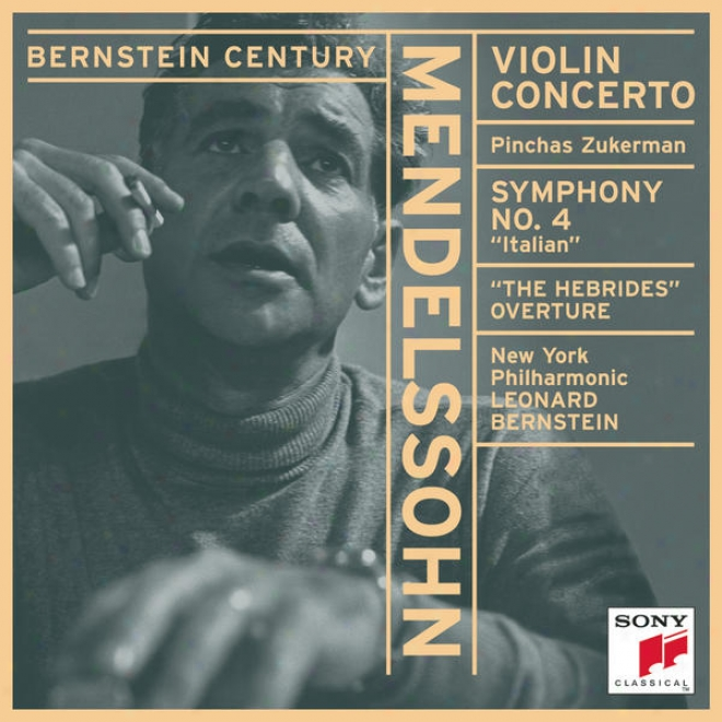 """mendelasohn: Concerto For Violin And Orchestra In E Minor, Op. 64; Symphony No. 4 In AM ajor, Op. 90 """"italian""""; Other Works"""