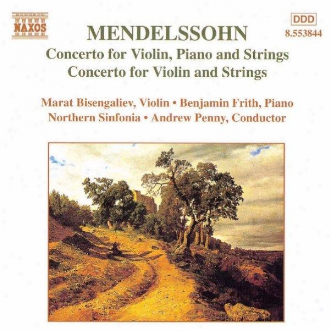 Mendelssohn: Concerto For Violin, Piano And Strings / Violin Concerto In D Minor