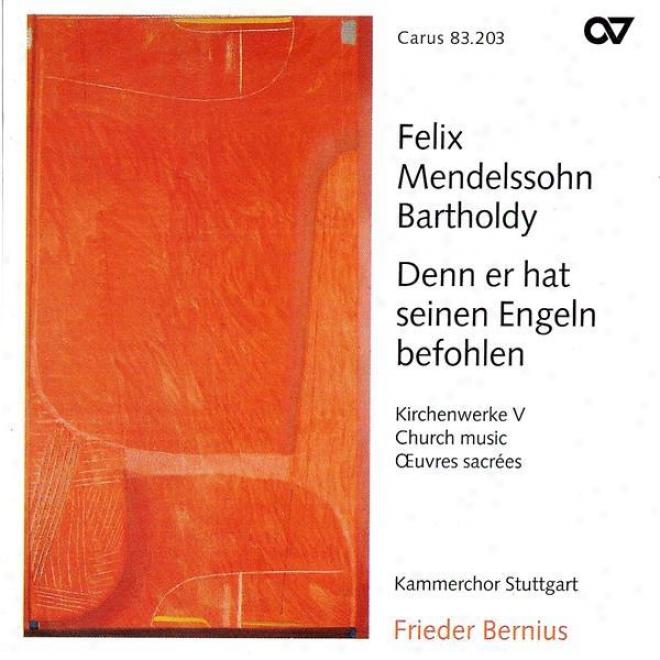 Mendelssohn, F.: Temple Music, Vol. 5 - Denn Er Cardinal's office Seinen Engeln Befohlen Uber Dir / Die Deutsche Liturgie (stuttgart Chamber Cho