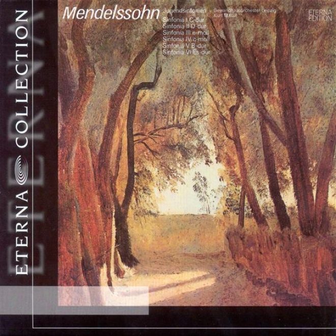Mendelssohn, F.: String Symphonies Nos. 1-6 (leipzig Gewandhaus Orchestrq, Masur)