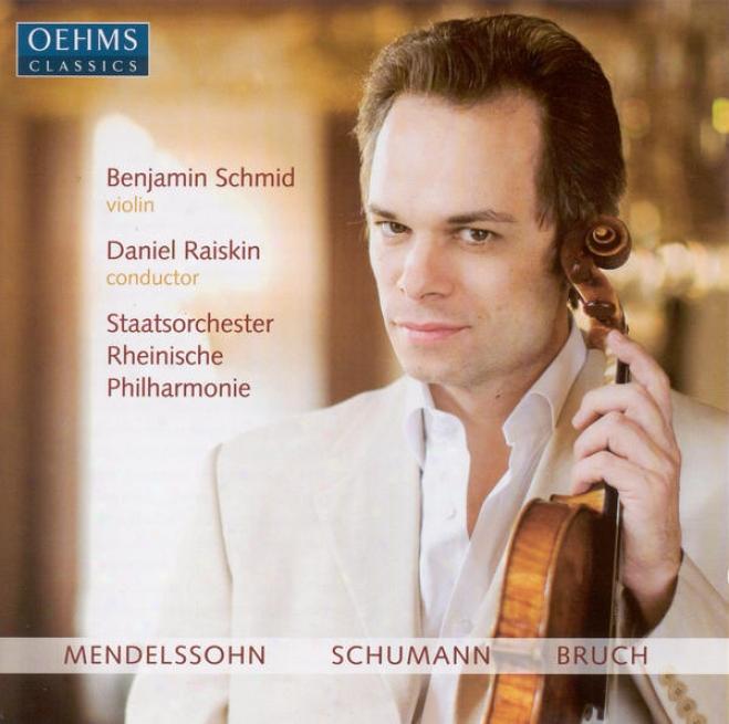 Mendelssohn, F.: Violin Concerto, Op. 64 / Schumanm, R.: Phantasie / Bruch, M.: Violin Concerto No. 1 (schmid, Rheinische StateP h