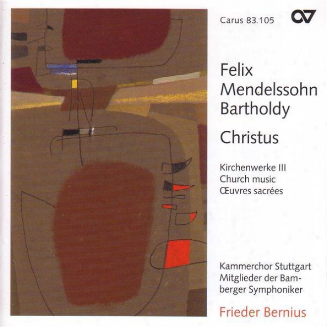 Mendelssohhn, Felix: Church Music, Vol. 3 - 3 Psalms / Christus / Kyrie In D Minor / Jube Domine / Jesus, Meine Zuversicht (stuttga