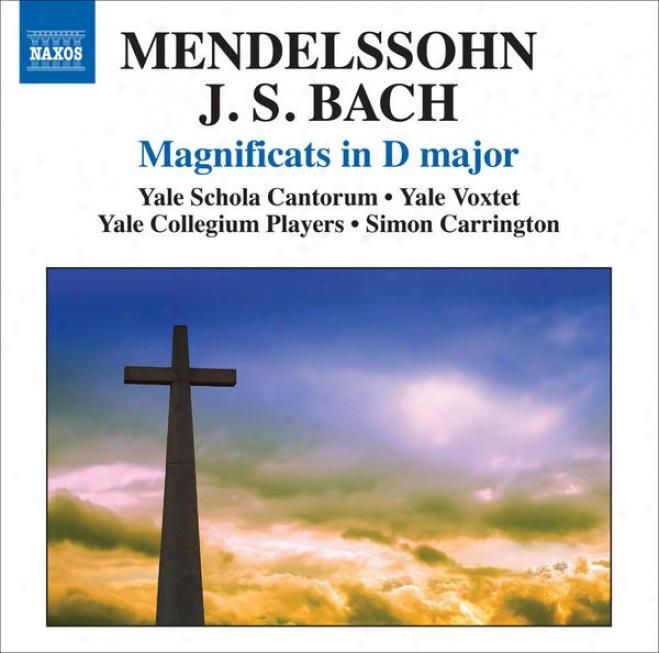 Mendelssohn, Felix: Magnificat / Bach, J.s.: Magnificat, Bwv 243 (yale Voxtet, Yale Schola Cantorum, Yale Collegium Players, Carri