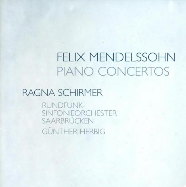 Mendelssohn, Felix: Piano Concertos Nos. 1 And 2 / Capriccio Brillant / Serenade Und Allegro Giojoso / Rondo Brillant (schirmer)