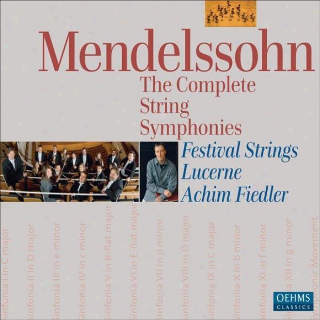 Mendelssohn, Felix: Sinfonias (complete) (lucerne Festival Strings, Fiedler)