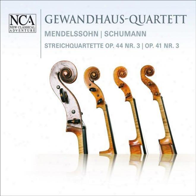 Mendelssohn, Felix: String Quartet No. 5 / Schumann, R.: String Quartet No. 3 (gewandhaus Quartet)