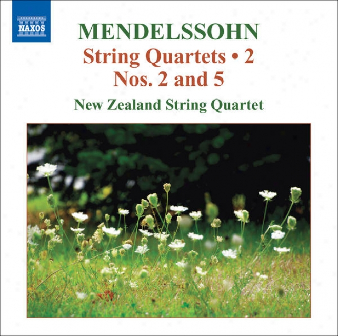 Mendelssohn, Felix: String Quqrrtets, Vol. 2 (new Zealand String Quartet) - String Quartets Nos. 2, 5 / Capriccio / Fugue