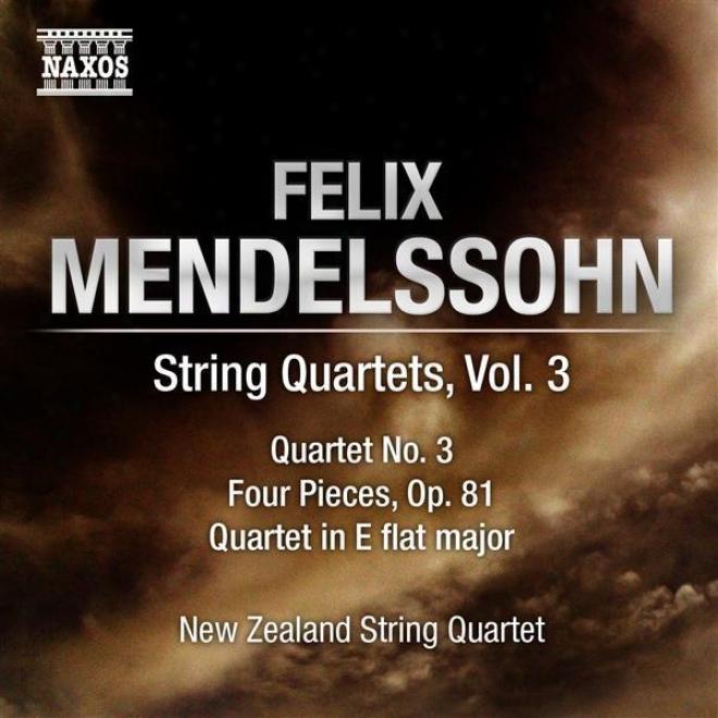Mendelssohn, Felix: String Quartets, Vol. 3 (new Zealand String Quartet) - String Quartet No. 3 / String Quattet In E Flat Major
