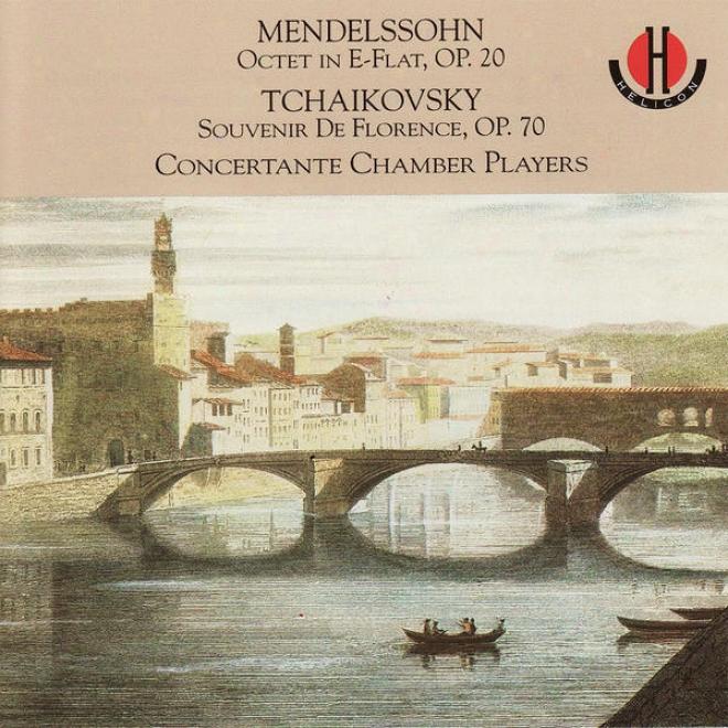 Mendelssohn: Octet In E-flat, Op. 20 - Tchaikovsky: Souvenir De Florence, Op. 70