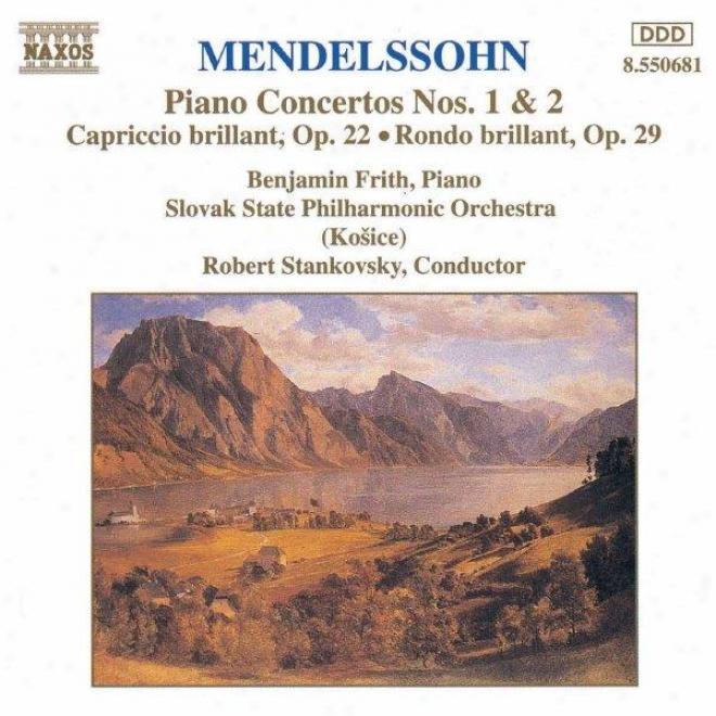 Mendelssohn: Piano Concertos Nos 1 And 2 / Capriccio Brillant / Rondo Brillant