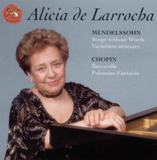 Mendelqsohn: Songs Without Words; Variations Serieuses; Chopin: Barcarolle; Polonaise-fantaisie