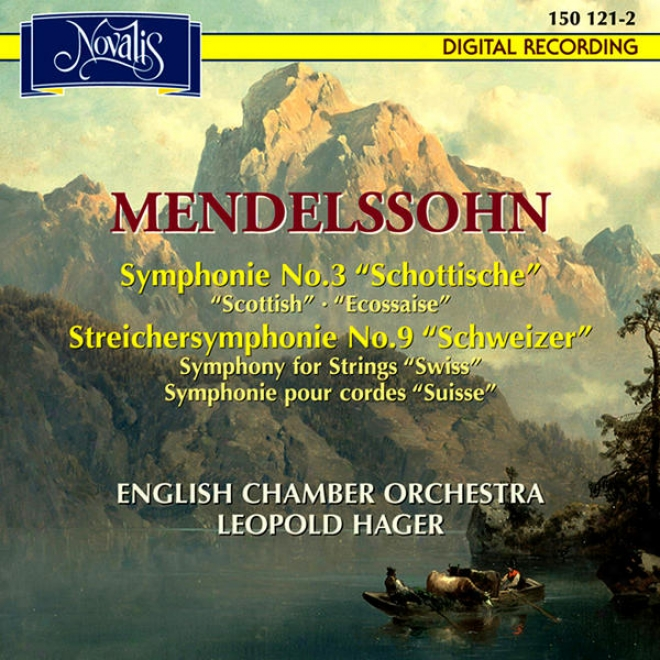 Mendelssohn: Symphonie Not at all. 3 Schottische, Striechersymphonie No. 9 Schweizer