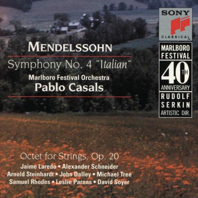 """""""mendelssohn: Symphony Nl. 4, Op. 90 """"""""italian"""""""" & Octet For Strings, Op. 20"""""""