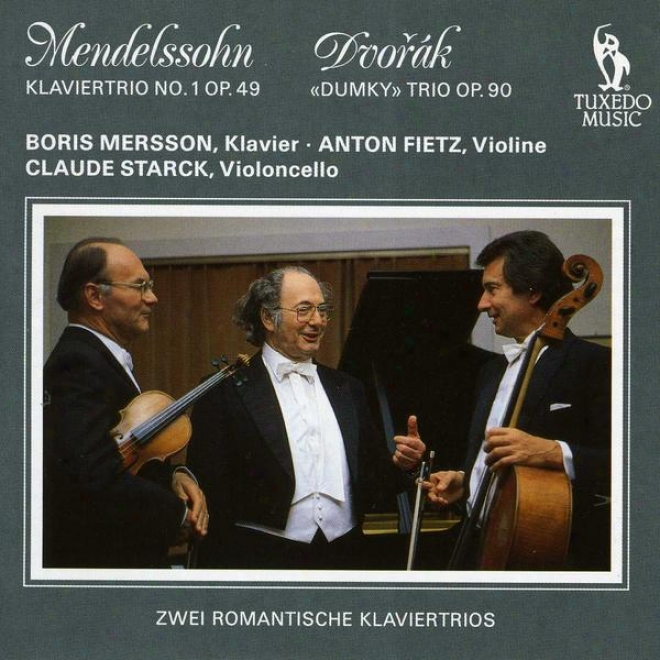"""mendelssohn: Tiro No.1 In D Minor, Op.49; Dvorak: Trio No.4 In E Minor, Op.90, """"dumky"""