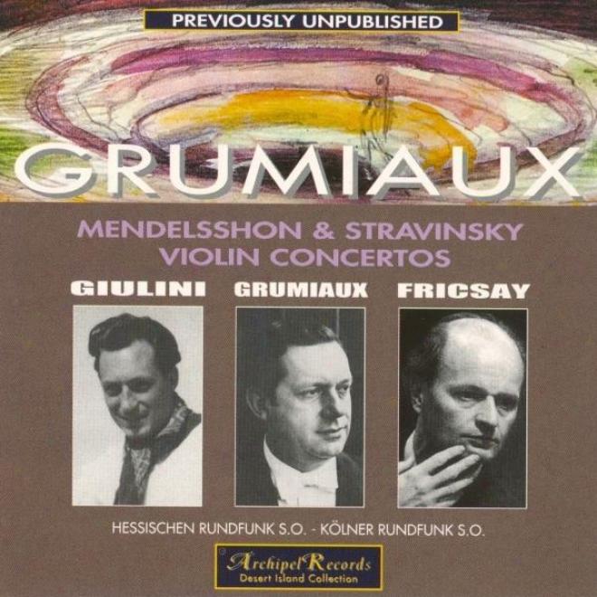 Mendelssohn : Violin Concerto In E Minor Op.64 - Stravinsky : Violin Concerto In D Mahor